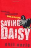 Saving Daisy. Phil Earle - Phil Earle