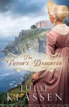 The Tutor's Daughter - Julie Klassen
