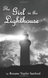 The Girl in the Lighthouse - Roxane Tepfer Sanford