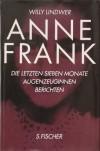 Anne Frank. Die letzten sieben Monate - Willy Lindwer