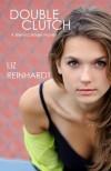 Double Clutch (Brenna Blixen, #1) - Liz Reinhardt