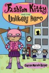 Fashion Kitty and the Unlikely Hero - Charise Mericle Harper