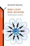 Licht des Geistes. Wie Bewusstsein entsteht - Gerald M. Edelman