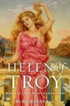 Helen of Troy: Beauty, Myth, Devastation - Ruby Blondell