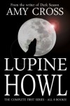 Lupine Howl: The Complete First Series - Amy Cross