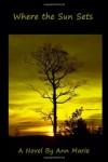 Where the Sun Sets - Ann Marie