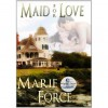 Maid for Love (The McCarthys of Gansett Island, #1) - Marie Force