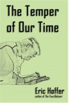 The Temper of Our Time - Eric Hoffer