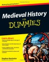 Medieval History For Dummies - Stephen J. Batchelor