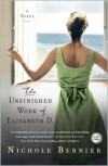 The Unfinished Work of Elizabeth D. - Nichole Bernier