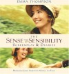 The Sense and Sensibility Screenplay and Diaries: Bringing Jane Austen's Novel to Film - Emma Thompson, Lindsay Doran, Clive Coote, Jane Austen