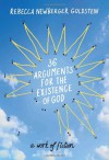 36 Arguments for the Existence of God: A Work of Fiction - Rebecca Newberger Goldstein