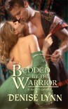 Bedded by the Warrior (Harlequin Historical, #950) - Denise Lynn