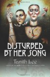 Disturbed by Her Song - Tanith Lee, Esther Garber, Judas Garbah