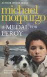 A Medal for Leroy - Michael Morpurgo, Michael Foreman