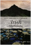 Lady Gregory's Complete Irish Mythology -