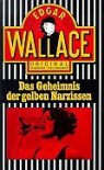 Das Geheimnis der gelben Narzissen. - Edgar Wallace