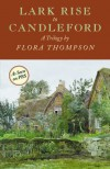 Lark Rise to Candleford: a Trilogy - Flora Thompson