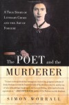 The Poet and the Murderer - Simon Worrall