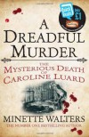 A Dreadful Murder: The Mysterious Death of Caroline Luard - Minette Walters
