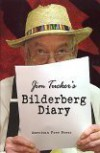 Jim Tucker's Bilderberg Diary: One Reporter's 25 Year Battle To Shine The Light On The World Shadow Government - James P. Tucker