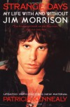 Strange Days: My Life With and Without Jim Morrison - Patricia Kennealy