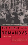 The Flight Of The Romanovs A Family Saga - John Curtis Perry, Constantine Pleshakov