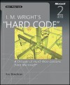"I. M. Wright's ""Hard Code"": A Decade of Hard-Won Lessons from Microsoft - Eric Brechner"