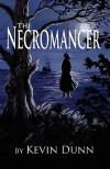 The Necromancer - Kevin Dunn