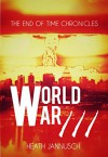 World War III (The End of Time Chronicles Book 2) - Heath Jannusch, Hannah Jannusch