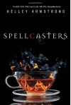 Spellcasters: The Case of the Half-Demon Spy, Dime Store Magic, Industrial Magic, Wedding Bell Hell (Otherworld) - Kelley Armstrong