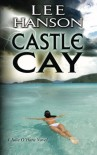 Castle Cay (Julie O'Hara Mystery) - Lee Hanson