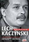 Lech Kaczyński. Biografia polityczna 1949-2005 - Sławomir Cenckiewicz, Adam Chmielecki, Janusz Kowalski, Anna K. Piekarska