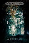 The Distance Between Lost and Found - Kathryn V. Holmes