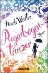Regenbogentänzer: Roman - Nicole Walter