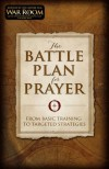 The Battle Plan for Prayer: From Basic Training to Targeted Strategies - Alex Kendrick, Stephen Kendrick