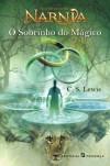 O Sobrinho do Mágico (As Crónicas de Nárnia, #1) - C.S. Lewis, Pauline Baynes, Ana Falcão Bastos