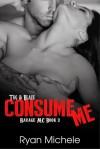 Consume Me - Ryan Michele