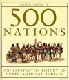 500 Nations: An Illustrated History of North American Indians - Alvin M. Josephy