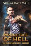 Wrong Side of Hell (The DeathSpeaker Codex Book 1) - Sonya Bateman