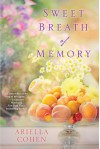 Sweet Breath of Memory - Ariella Cohen