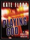 Playing God: A Joe Burgess Mystery - Kate Flora
