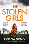 The Stolen Girls: A totally gripping thriller with a twist you won't see coming (Detective Lottie Parker) (Volume 2) - Patricia Gibney