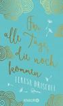 Für alle Tage, die noch kommen: Roman - Carola Fischer, Teresa O'Driscoll