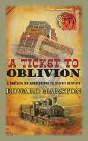 Ticket to Oblivion (The Railway Detective Series) - Edward Marston