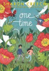 One Time - Sharon Creech