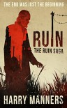 Ruin (The Ruin Saga Book 1) - Harry Manners