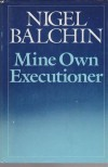Mine own executioner, - Nigel Balchin