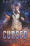 Cursed (The Thrice Cursed Mage) (Volume 1) - J. A. Cipriano