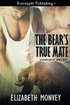 The Bear's True Mate - Elizabeth Monvey